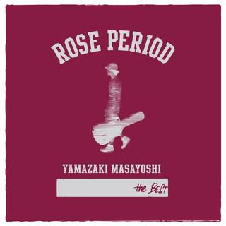 ROSE PERIOD ~ The BEST 2005 - 2015 ~ (Rose Period - The Best 2005 - 2015 - )