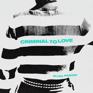 Criminal To Love