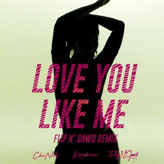 Love You Like Me (FlipN'Gawd Remix)