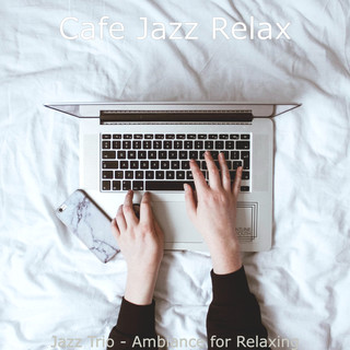 Jazz Trio - Ambiance For Relaxing