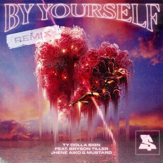 By Yourself (Feat. Bryson Tiller, Jhené Aiko & Mustard) (Remix)