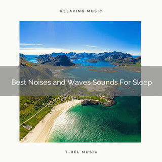 Best Noises And Waves Sounds For Sleep