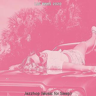 Jazzhop (Music For Sleep)