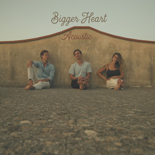 Bigger Heart (Acoustic)