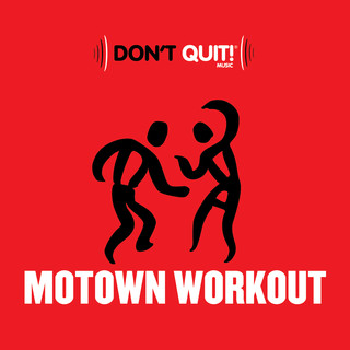 Don\'t Quit Music:Motown Workout