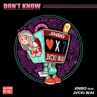 Don't Know (feat. Jvcki Wai)