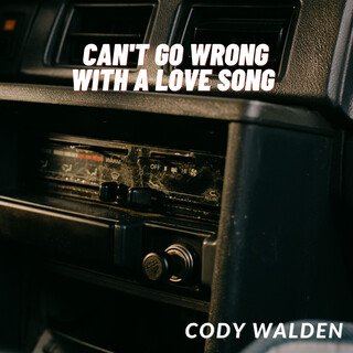 Can\'t Go Wrong With A Love Song