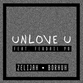 Unlove U (Feat. Ferdail Yo)