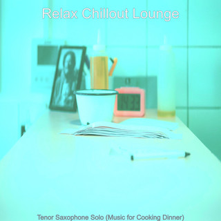 Tenor Saxophone Solo (Music For Cooking Dinner)