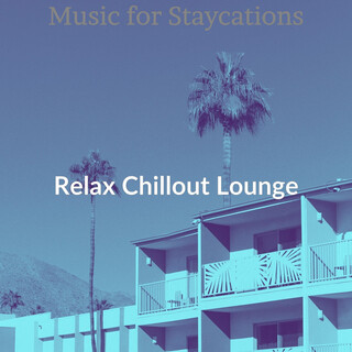 Music For Staycations