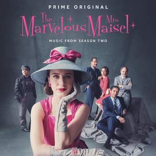 The Marvelous Mrs. Maisel:Season 2 (Music From The Prime Original Series)