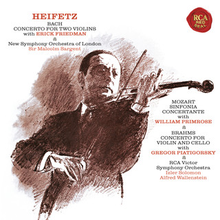 Bach:Concerto In D Minor For Two Violins, BWV 1043 - Mozart:Sinfonia Concertante In E - Flat Major, K. 364 - Brahms:Concerto In A Minor For Violin And Cello, Op. 102 - Heifetz Remastered