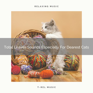 Total Leaves Sounds Especially For Dearest Cats