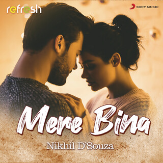 Mere Bina (Refresh Version)