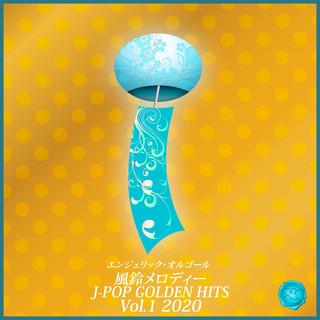 風鈴メロディー J-POP GOLDEN HITS Vol.1 2020 (Fuurin Melody J-Pop Golden Hits Vol. 1 2020)