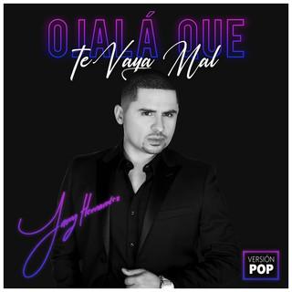 Ojala Que Te Vaya Mal (Version Pop)