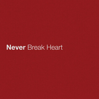 Never Break Heart