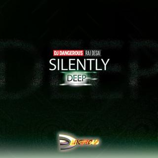 Silently (Deep)