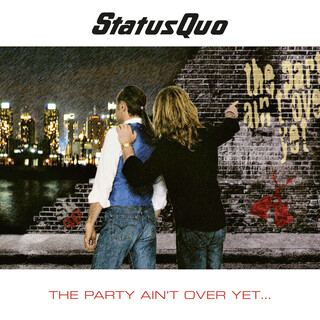 現狀合唱團  派對進行中  (Status Quo - The Party Ain't Over Yet)