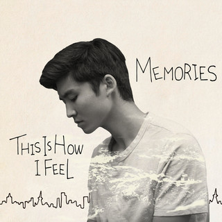 This Is How I Feel / Memories