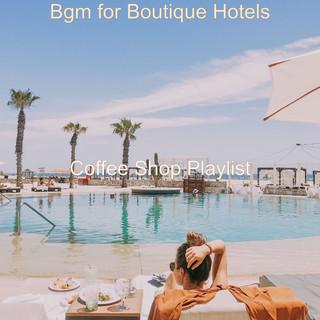Bgm For Boutique Hotels