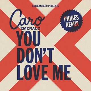 You Don't Love Me (Phibes Remix)