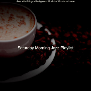 Jazz With Strings - Background Music For Work From Home