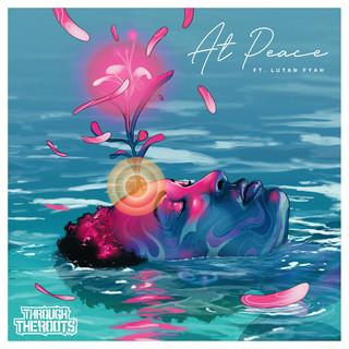 At Peace (Feat. Lutan Fyah)