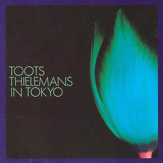 Toots Thielemans In Tokyo (Live)