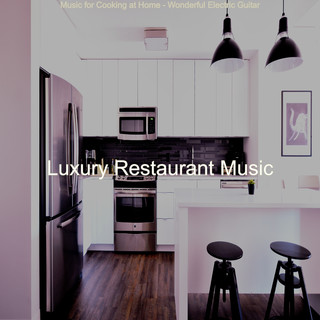 Music For Cooking At Home - Wonderful Electric Guitar