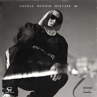 Couple Hunnid Mixtape Vol.3