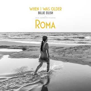 WHEN I WAS OLDER (Music Inspired By The Film ROMA)