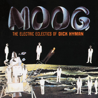 Moog:The Electric Eclectics Of Dick Hyman