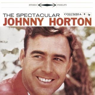The Spectacular Johnny Horton (Original Recording Remastered)