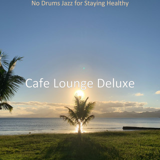 No Drums Jazz For Staying Healthy