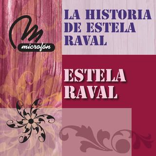 La Historia De Estela Raval