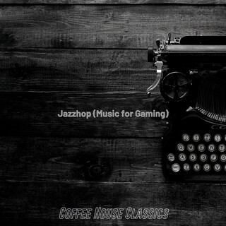 Jazzhop (Music For Gaming)