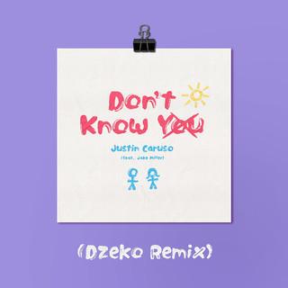 Don't Know You (Feat. Jake Miller) (Dzeko Remix)