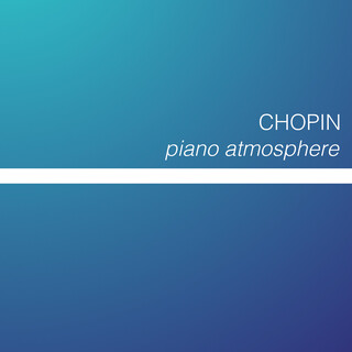Chopin - Piano Atmosphere