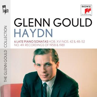 Glenn Gould Plays Haydn:6 Late Piano Sonatas - Hob. XVI Nos. 42 & 48 - 52:No. 49 (Recordings Of 1958 & 1981)