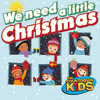We Need A Little Christmas ! (Holiday Hits For Kids)