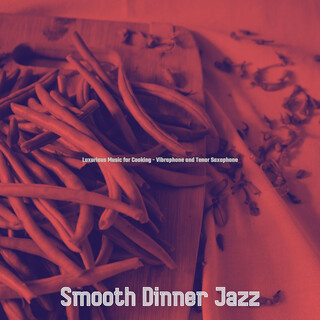 Luxurious Music For Cooking - Vibraphone And Tenor Saxophone
