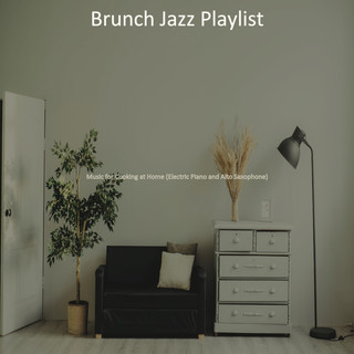 Music For Cooking At Home (Electric Piano And Alto Saxophone)