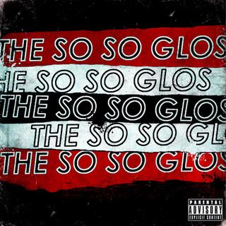 The So So Glos