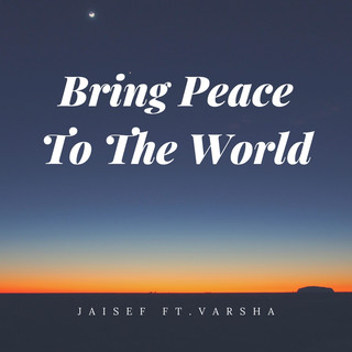 Bring Peace To The World (Feat. Varsha)