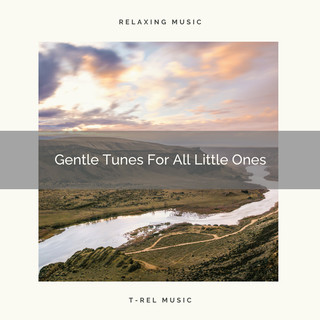 Gentle Tunes For All Little Ones