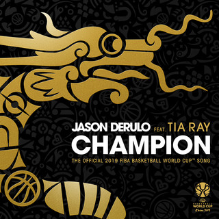 Champion (feat. Tia Ray) (The Official 2019 FIBA Basketball World CupTM Song)