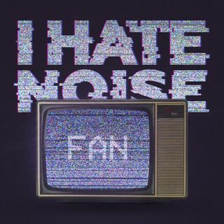 I Hate Noise