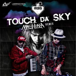 Touch Da Sky (feat. Da Endorphine) (Machina Remix)