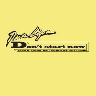 Don\'t Start Now (Zach Witness Remix) (Malibu Mermaids Version)